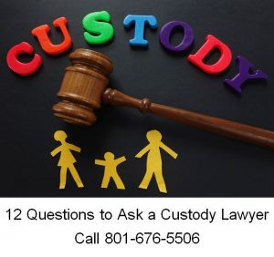 12 questions to ask a custody lawyer