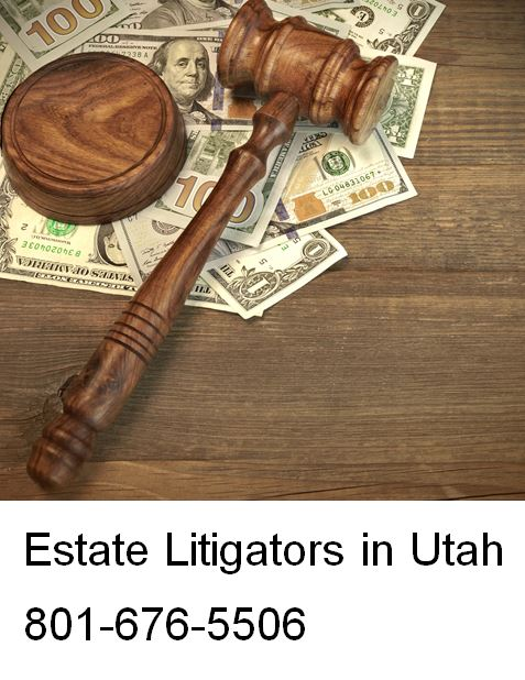 estate litigators in utah