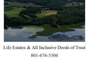 Life Estates & All Inclusive Deeds of Trust