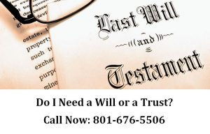 Do I Need a Will or a Trust