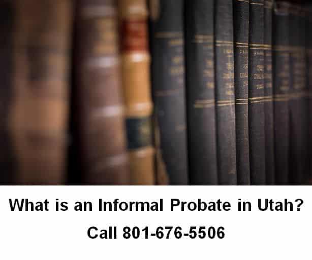 what is an informal probate in utah