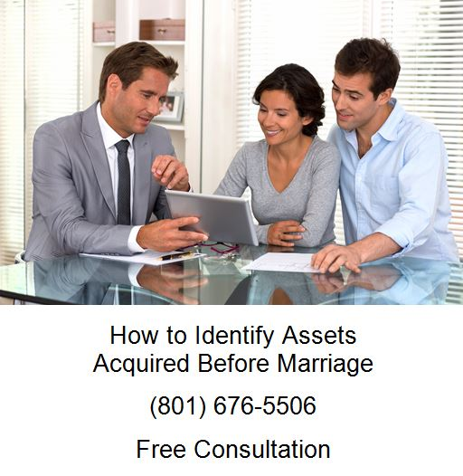 how to identify assets acquired before marriage