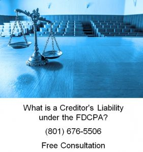 what is a creditor's liability under the FDCPA