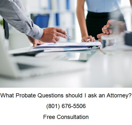 what probate questions should I ask an attorney