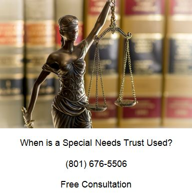 when is a special needs trust used