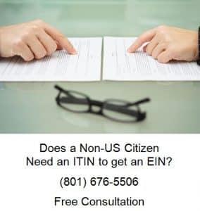 Does a Non-US Citizen Need an ITIN to get an EIN