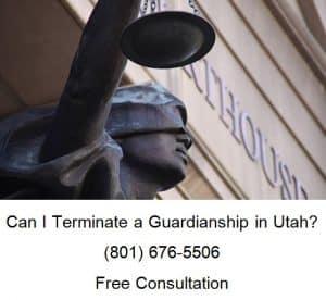 can i terminate a guardianship in utah