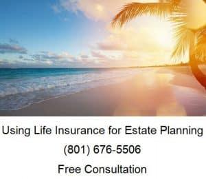 using life insurance for estate planning