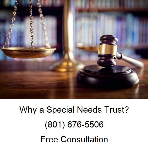 why a special needs trust