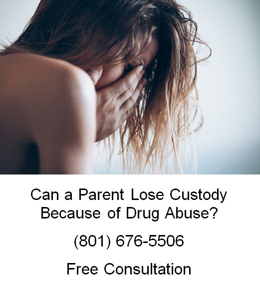 can a parent lose custody because of drug abuse