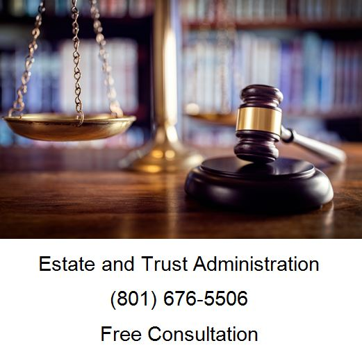 How To Administer An Estate In Utah