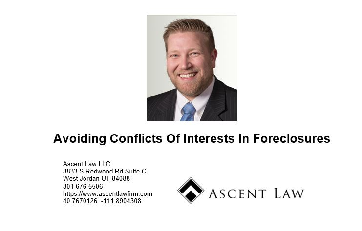 Avoiding Conflicts Of Interests In Foreclosures