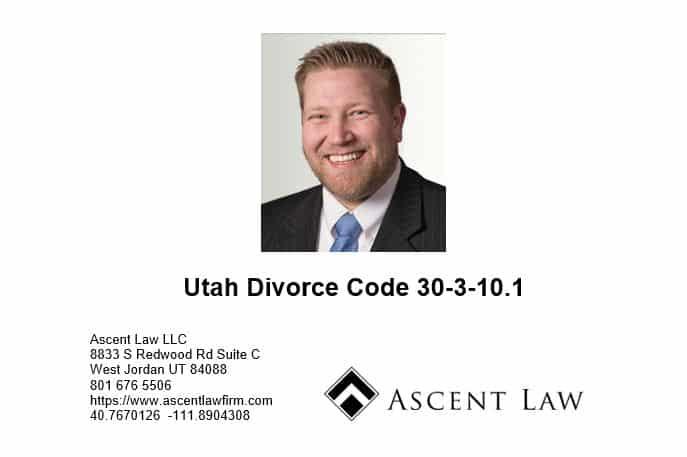 Utah Divorce Code 30-3-10-1