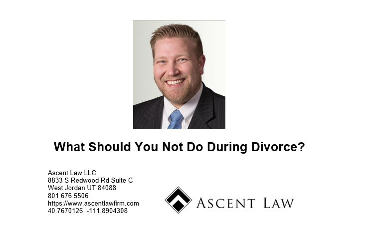 What Should You Not Do During Divorce?